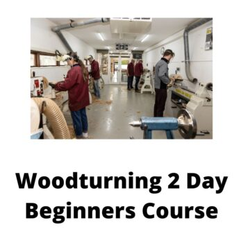 Woodturning 2 Day Beginners Course