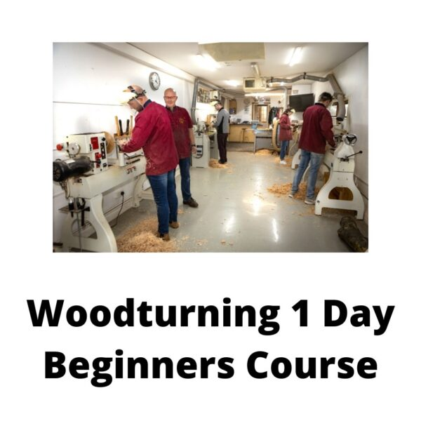 Woodturning 1 Day Beginners Course